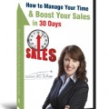 How to Manage Your Time & Boost Your Sales in 30 Days