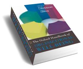 The Oxford handbook of Organizational Wellbeing